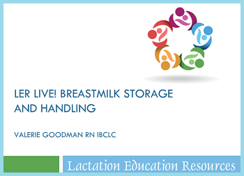 LER Live! Breastmilk Storage and Handling